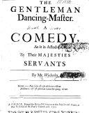 The Gentleman Dancing Master  etc