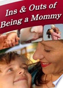 Ins   Outs of Being a Mommy