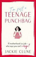 I m Just a Teenage Punchbag