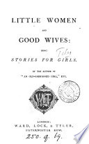 Little women  and Good wives  by the author of  An old fashioned girl   Book