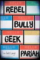 Rebel, Bully, Geek, Pariah [Pdf/ePub] eBook