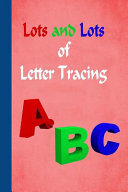 Lots and Lots of Letter Tracing