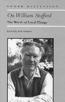 On William Stafford: The Worth of Local Things