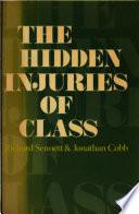 """""""The Hidden Injuries of Class"""" by Richard Sennett, Jonathan Cobb"""