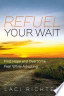 Refuel Your Wait