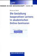 Die Gestaltung kooperativen Lernens in akademischen Online-Seminaren