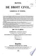 Manuel de droit civil  commercial et criminel