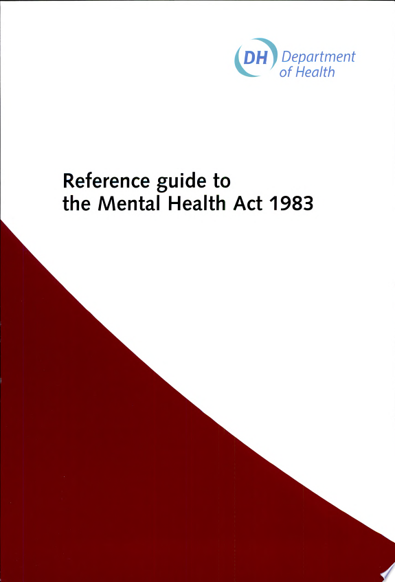 Reference Guide to the Mental Health Act 1983