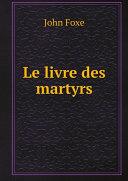 Pdf Le livre des martyrs Telecharger