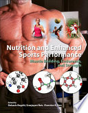 """Nutrition and Enhanced Sports Performance: Muscle Building, Endurance, and Strength"" by Debasis Bagchi, Sreejayan Nair, Chandan K. Sen"