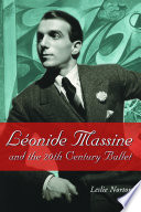 """Leonide Massine and the 20th Century Ballet"" by Leslie Norton"