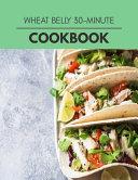 Wheat Belly 30 minute Cookbook