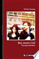 Boy meets girl, oder, Die Liebe der hiesigen Menschen im 21. Jahrhundert