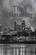 The Splintering