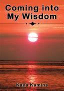 Coming into My Wisdom