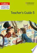 Collins International Primary English     International Primary English Teacher   s Guide  Stage 5