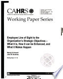 Employee line of sight to the organization's strategic objectives-what it is, how it can be enhanced, and what it makes happen