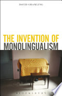 The Invention of Monolingualism Book