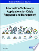Information Technology Applications for Crisis Response and Management