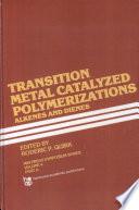Transition Metal Catalyzed Polymerizations