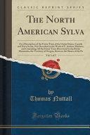 The North American Sylva Vol 1 Of 3
