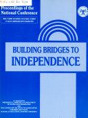 Building Bridges to Independence