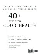 The Columbia University School of Public Health 40  Guide to Good Health