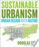 Sustainable Urbanism  : Urban Design With Nature