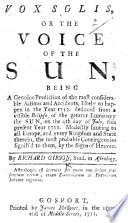 Vox Solis, or the Voice of the Sun, being a genuine prediction of the most considerable actions and accidents, likely to happen in ... 1712, etc