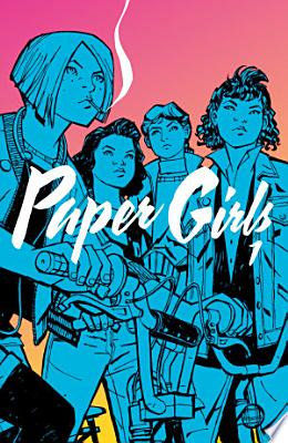 Book cover of 'Paper Girls Vol. 1' by Brian K. Vaughan
