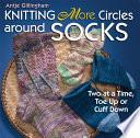 Knitting More Circles Around Socks