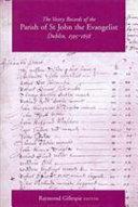 The Vestry Records Of The Parish Of St John The Evangelist Dublin 1595 1658