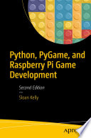 """""""Python, PyGame, and Raspberry Pi Game Development"""" by Sloan Kelly"""