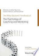 """The Wiley-Blackwell Handbook of the Psychology of Coaching and Mentoring"" by Jonathan Passmore, David Peterson, Teresa Freire"