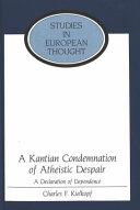 A Kantian Condemnation of Atheistic Despair
