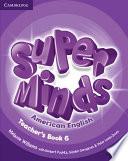 Super Minds American English Level 6 Teacher's Book  , Volume 6