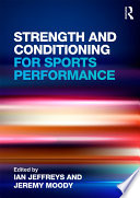 """Strength and Conditioning for Sports Performance"" by Ian Jeffreys, Jeremy Moody"