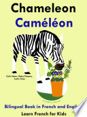 Learn French: French for Kids. Chameleon - Caméléon: Bilingual Book in English and French