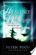 Heavenly worship. Releasing your spirit to faith, hope and destiny