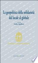 La geopolitica della solidarietà: dal locale al globale - Gangemi Editore spa
