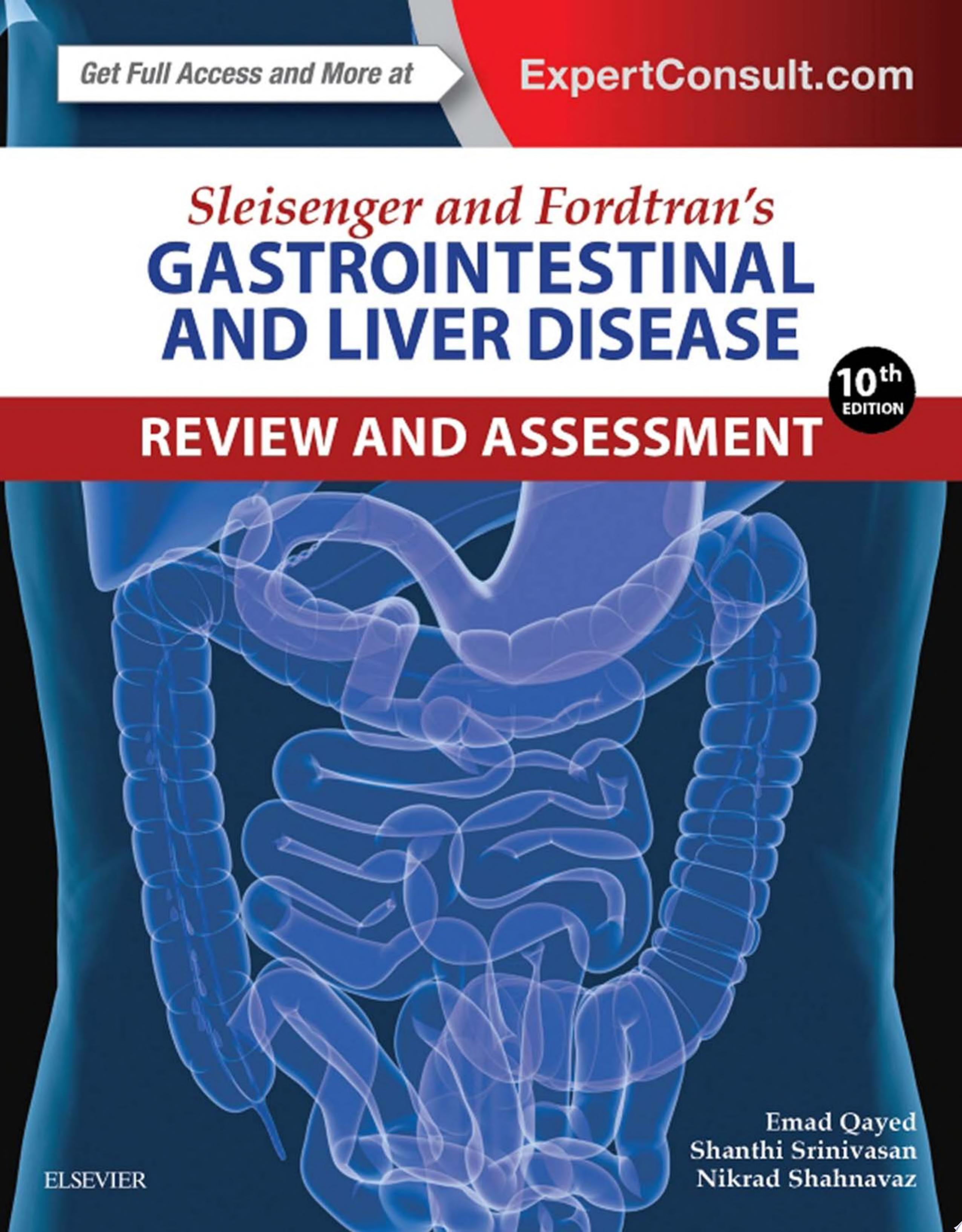 Sleisenger and Fordtran s Gastrointestinal and Liver Disease Review and Assessment E Book