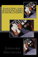 Analyzing and Managing Risks in Bank Lending Book