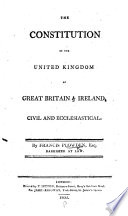 The Constitution Of The United Kingdom Of Great Britain And Ireland Civil And Ecclesiastical Etc