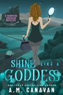 Shine Like a Goddess