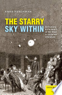 The Starry Sky Within  : Astronomy and the Reach of the Mind in Victorian Literature