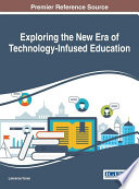 Exploring the New Era of Technology Infused Education