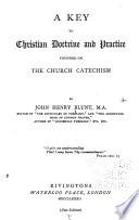 A Key to Christian Doctrine and Practice Founded on the Church Catechism Book