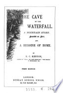 The cave by the waterfall; and A heroine of home