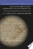 Selections from Subh al A sh   by al Qalqashandi  Clerk of the Mamluk Court