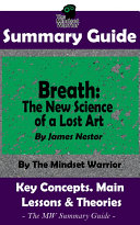 SUMMARY: Breath: The New Science of a Lost Art: By James Nestor | The MW Summary Guide ebook